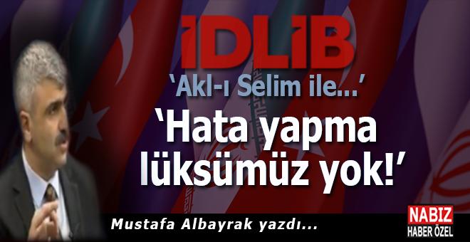 """Mustafa Albayrak; """"Hata yapma lüksümüz yok!"""""""
