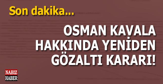 Son dakika: Osman Kavala hakkında yeniden gözaltı kararı!