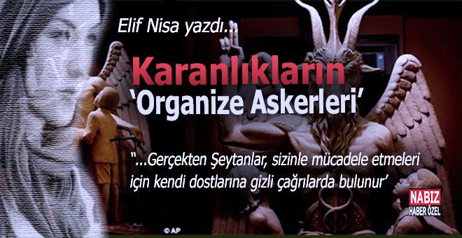 """Elif Nisa yazdı; Karanlıkların """"Organize Askerleri..."""""""
