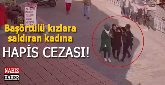 Karaköy'de başörtülü kızlara saldıran kadına hapis cezası!
