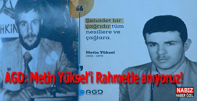 AGD; Şehid Metin Yüksel'i rahmetle anıyoruz!