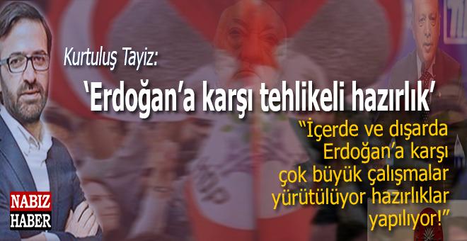 """""""İçeride ve dışarıda Erdoğan'a karşı çok büyük çalışmalar yürütülüyor, hazırlıklar yapılıyor!"""""""