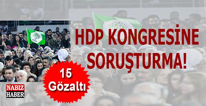 """HDP Kongresine """"terör"""" soruşturması; 15 Gözaltı..."""