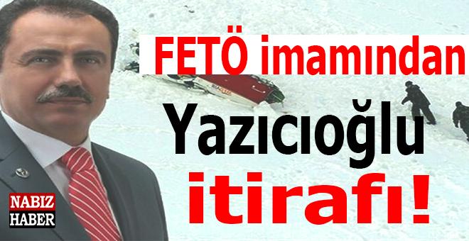 """Nedim Şener; """"FETÖ imamından Yazıcıoğlu itirafı"""""""