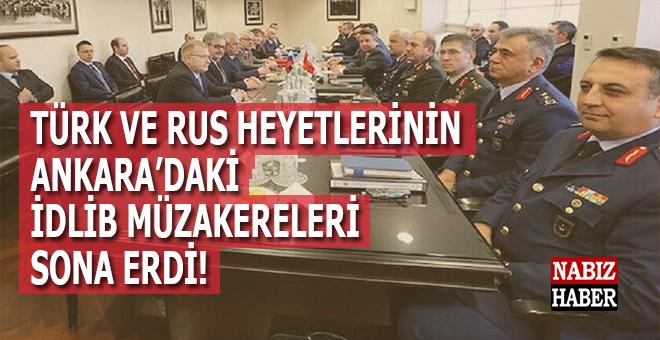 Türk ve Rus heyetlerinin Ankara'daki İdlib müzakereleri sona erdi