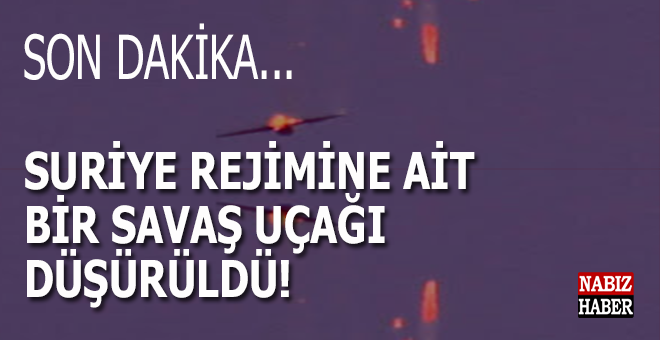 Son dakika: Savaş uçağı düşürüldü!