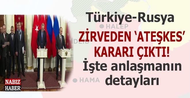 """Erdoğan-Putin zirvesinden """"ateşkes"""" kararı çıktı!"""