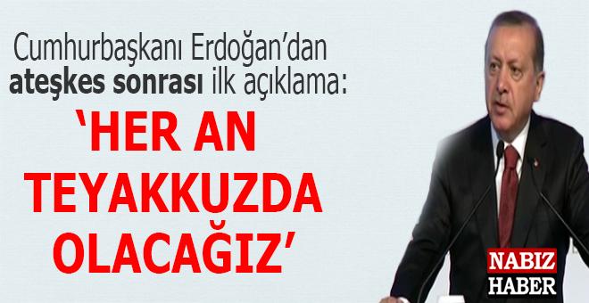 """Cumhurbaşkanı Erdoğan: """"Her ân teyakkuzda olacağız!"""""""