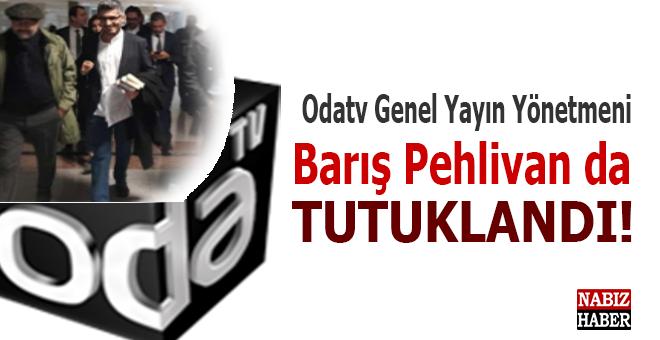 Oda TV Genel Yayın Yönetmeni Barış Pehlivan tutuklandı!