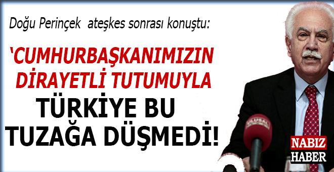 Doğu Perinçek, ateşkes sonrası konuştu; Türkiye bu tuzağa düşmedi...