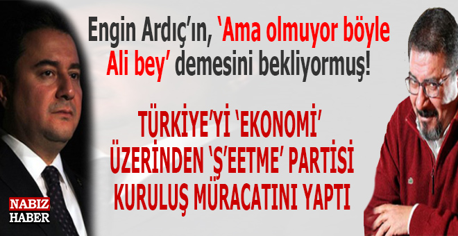 """Ali Babacan'ın Türkiye'yi """"ekonomi üzerinden"""" kurtarma iddiasındaki lüzumsuz partisi de sahne aldı!"""