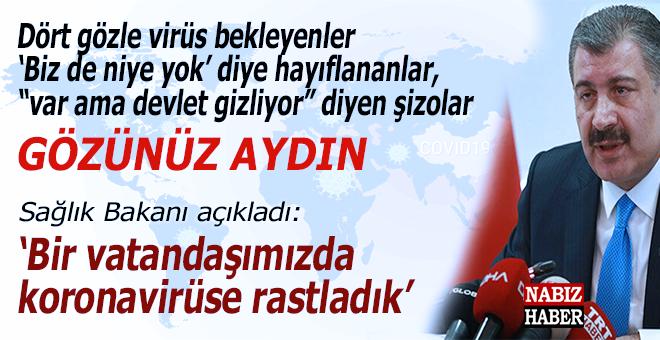 """Dört gözle virüs bekleyenler, """"Türkiye'de niye yok"""" diye hayıflananlar, hadi gözünüz aydın!"""