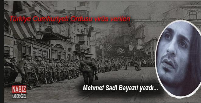 Mehmet Sadi Bayazıt yazdı; Türkiye Cumhuriyeti Ordusu Virüs Verileri