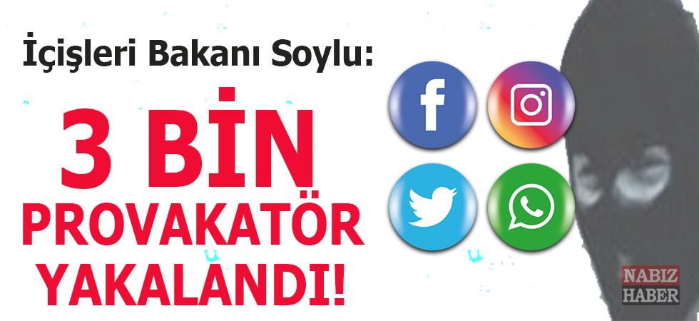 """İçişleri Bakanı Soylu: """"3 bine yakın provokatör yakalandı!"""""""