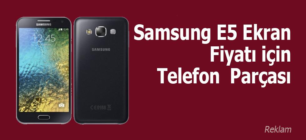 Samsung E5 Ekran Fiyatı İçin Telefon Parçası