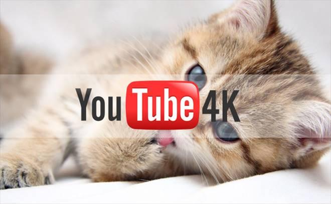 Youtube`da 4K keyfi dönemi