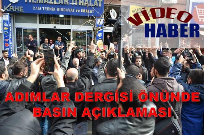 ADIMLAR DERGİSİ ÖNÜNDE BASIN AÇIKLAMASI!