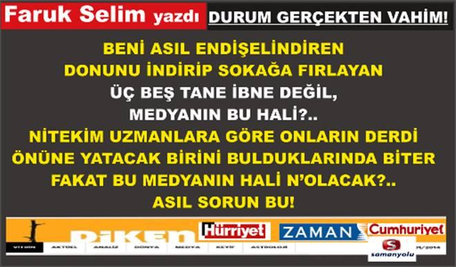 Faruk Selim yazdı; Durum gerçekten vahim!