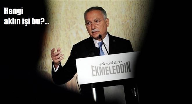 Şimdi de oy için Ekmeleddin mi?