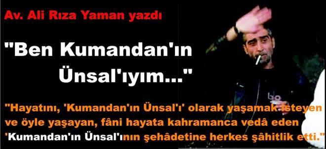 """Av. Ali Rıza Yaman yazdı; """"Ben Kumandan`ın Ünsal`ıyım.."""""""