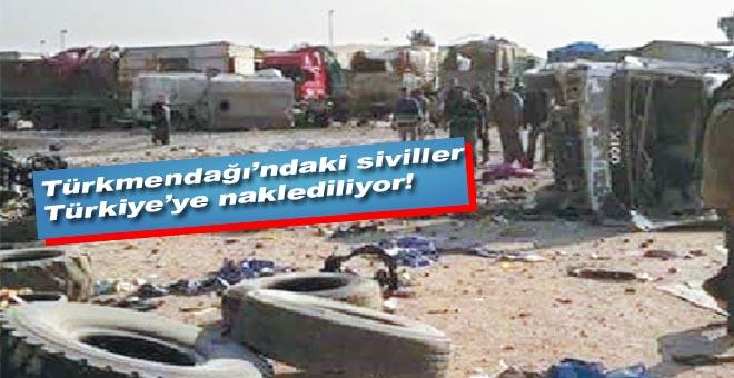 Türkmendağı'ndaki siviller Türkiye'ye naklediliyor!