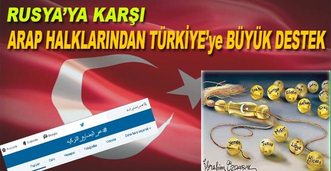 Arap halklarından Türkiye'ye büyük destek!