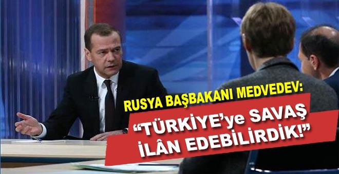 """Medvedev; """"Türkiye'ye savaş ilân edebilirdik!"""""""