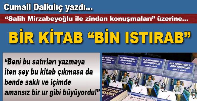 """Cumali Dalkılıç yazdı; """"Mirzabeyoğlu ile zindan konuşmaları"""" üzerine; Bir kitab, """"bin ıstırab!"""""""