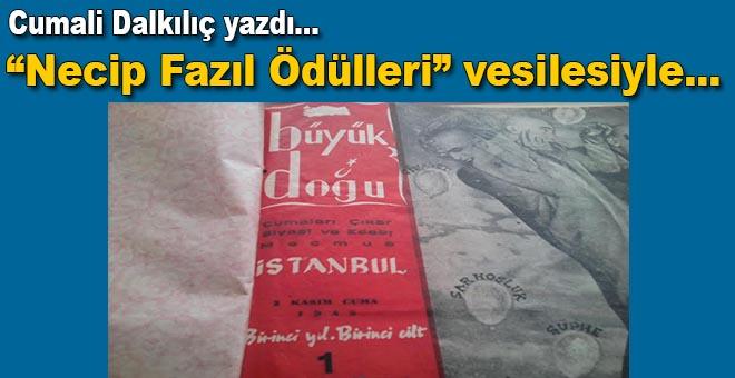 """Cumali Dalkılıç yazdı; """"Necip Fazıl Ödülleri"""" vesilesiyle..."""