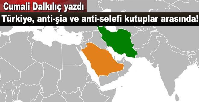 Cumali Dalkılıç yazdı; Türkiye, anti-şia ve anti-selefi kutuplar arasında!