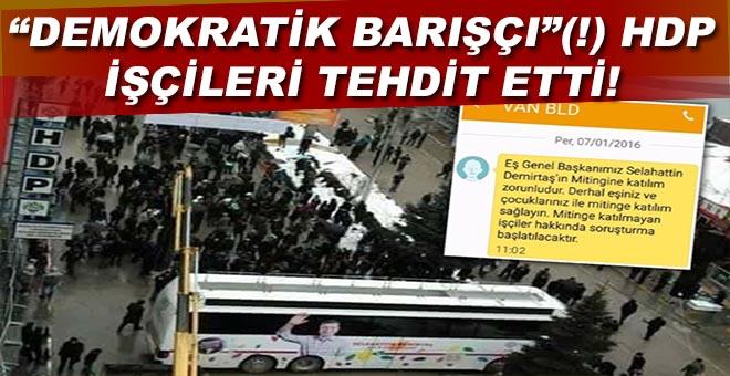 HDP'den işçilere tehdit mesajı!