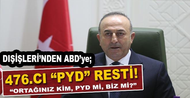 """Dışişleri'nden ABD'ye 476'ncı """"PYD resti!"""""""