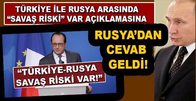 """Hollande'nin; """"Türkiye ile Rusya arasında savaş çıkabilir"""" açıklamasına Rusya'dan cevab geldi!"""