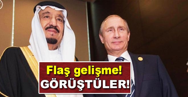Putin ve Suudi Kralı Selman'dan flaş görüşme!