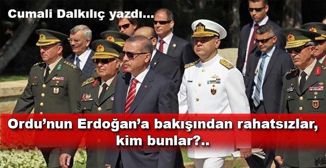 """Cumali Dalkılıç yazdı; """"Ordunun Erdoğan'a bakışından rahatsızlar, kim bunlar?"""""""