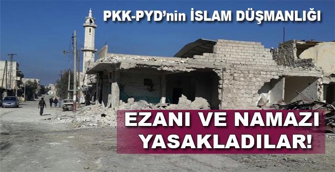 İşte PYD-PKK; Ezanı yasakladılar!