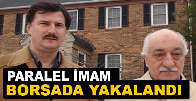 """""""Paralel imam"""" borsada yakalandı"""