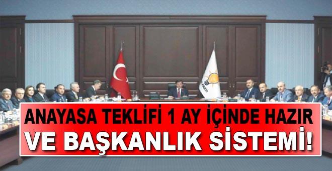 Yeni anayasa ve Başkanlık teklifi 1 ay içinde hazır!