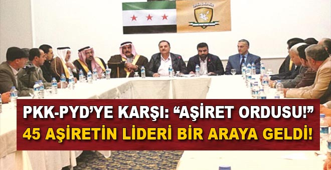 PKK/PYD'ye karşı Arap aşiretleri ordu kurdu