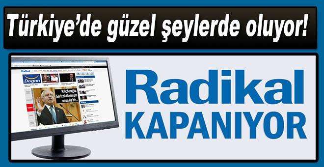 Türkiye'de güzel şeyler de oluyor; Radikal kapanıyor!