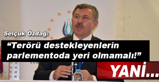 AK Partili Özdağ: Terörü destekleyenlerin parlamentoda yeri olmamalı