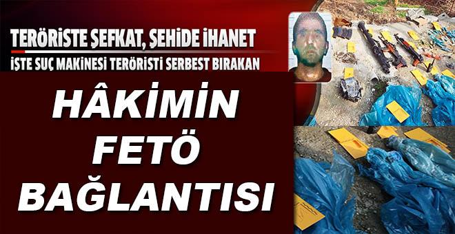 İşte teröristi serbest bırakan hâkimin FETÖ bağlantısı!