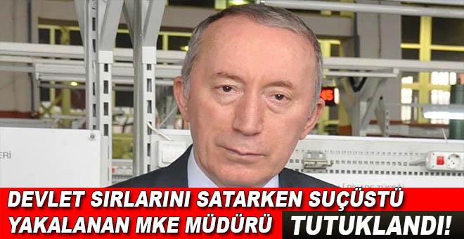 """MKE Müdürü; """"Devleti"""" satıyordu; suçüstü yakalandı, tutuklandı!"""