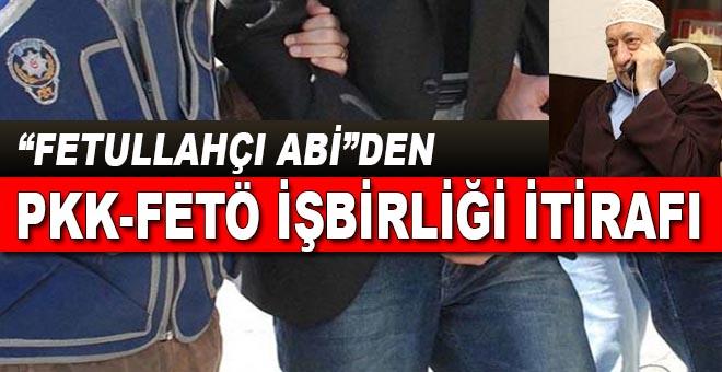 """Fetullahçı """"abi""""den, PKK-FETÖ işbirliği itirafı!"""