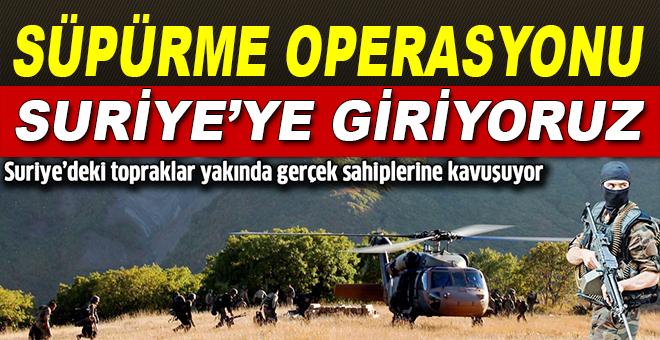 Suriye'ye giriyoruz! Süpürme operasyonu başlıyor!