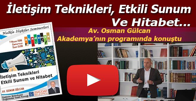 """Av. Osman Gülcan, Akademya'nın """"Halkla İlişkiler"""" programında konuştu."""