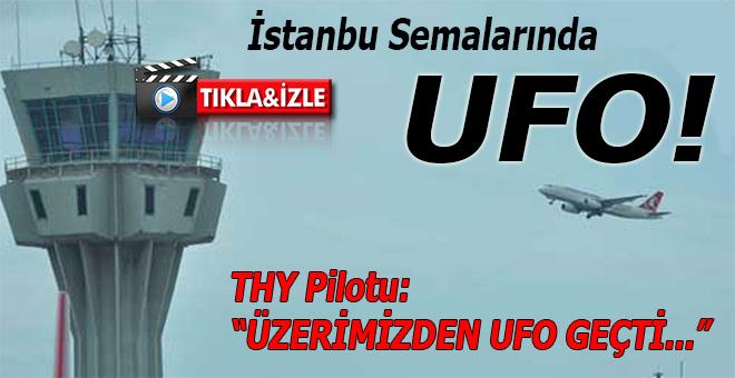 THY pilotları: Üstümüzden UFO geçti