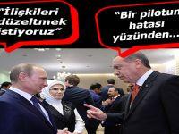 Cumhurbaşkanı Erdoğan'dan Putin'e: Bir pilotun yapmış olduğu hata...