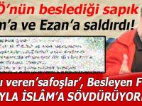 Fetullahçıların beslediği yazar, İslâm'a ve Ezan'a saldırdı!
