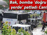 Bak, bomba 'doğru yerde' patladı Can!
